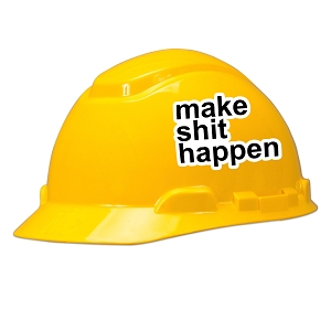 Make Sh*t Happen Hard Hat Helmet Sticker